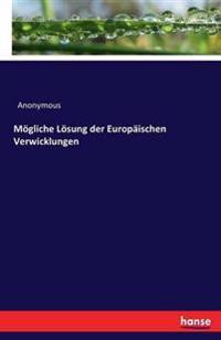 Mogliche Losung Der Europaischen Verwicklungen