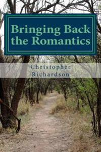 Bringing Back the Romantics: Changing the World