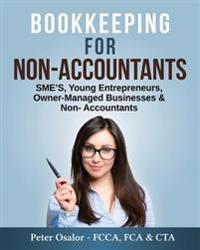 Bookkeeping for Non-Accountants: Sme's, Young Entrepreneurs, Owner-Managed Businesses & Non- Accountants
