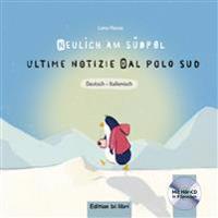 Neulich am Südpol. Kinderbuch Deutsch-Italienisch mit Audio-CD