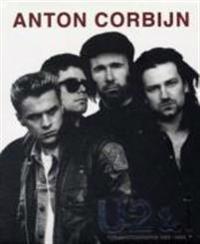 Anton Corbijn U2 and I : The Photographs 1982-2004
