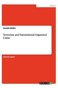 Terrorism and Transnational Organized Crime