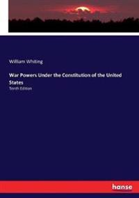 War Powers Under the Constitution of the United States