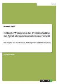 Kritische Wurdigung Des Eventmarketing Mit Sport ALS Kommunikationsinstrument