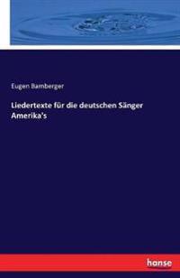 Liedertexte Fur Die Deutschen Sanger Amerika's