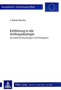 Einfuehrung in Die Anthropobiologie: Grundriss Fuer Psychologen Und Paedagogen