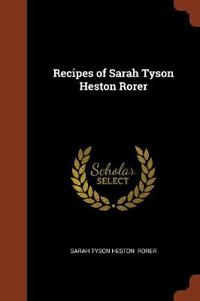 Recipes of Sarah Tyson Heston Rorer