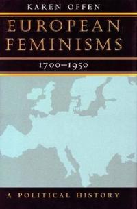 European Feminisms, 1700-1950