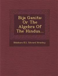 Bija Ganita: Or The Algebra Of The Hindus...
