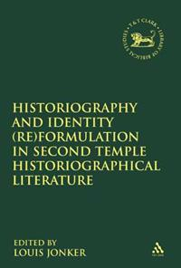 Historiography and Identity Reformulation in Second Temple Historiographical Literature