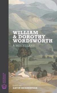 William and dorothy wordsworth - a miscellany