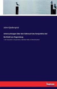 Untersuchungen Uber Den Gebrauch Des Konjunktivs Bei Berthold Von Regensburg