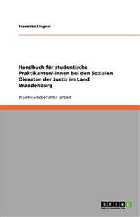 Handbuch Fur Studentische Praktikanten/-Innen Bei Den Sozialen Diensten Der Justiz Im Land Brandenburg
