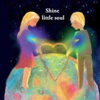 Shine Little Soul