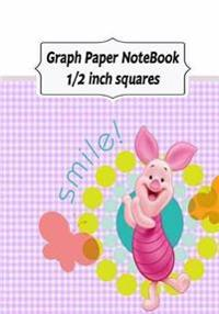 Graph Paper Notebook: Piglet: Graph Paper, 1/2 Squares. 120 Pages of 7 X 10