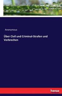 Uber Civil Und Criminal-Strafen Und Verbrechen