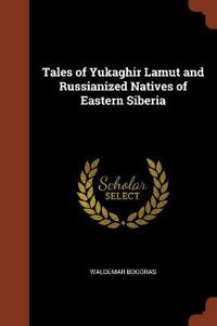 Tales of Yukaghir Lamut and Russianized Natives of Eastern Siberia