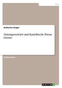 Zeitungsvertrieb Und Kartellrecht. Presse Grosso