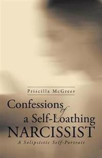 Confessions of a Self-Loathing Narcissist