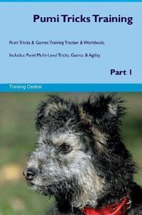 Pumi Tricks Training Pumi Tricks & Games Training Tracker & Workbook. Includes: Pumi Multi-Level Tricks, Games & Agility. Part 1