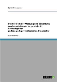 Das Problem Der Messung Und Bewertung Von Lernleistungen Im Unterricht - Grundzuge Der Padagogisch-Psychologischen Diagnostik