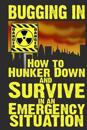 Bugging in: How to Hunker Down and Survive in an Emergency Situation