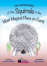 The Adventures of the Squirrels in the Most Magical Place on Earth