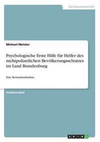 Psychologische Erste Hilfe Fur Helfer Des Nichtpolizeilichen Bevolkerungsschutzes Im Land Brandenburg