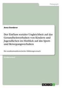 Der Einfluss Sozialer Ungleichheit Auf Das Gesundheitsverhalten Von Kindern Und Jugendlichen Im Hinblick Auf Das Sport- Und Bewegungsverhalten