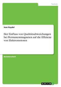 Der Einfluss Von Qualitatsabweichungen Bei Permanentmagneten Auf Die Effizienz Von Elektromotoren