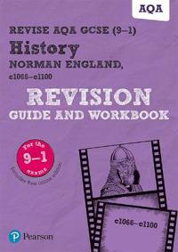 Revise AQA GCSE (9-1) History Norman England, c1066-c1100 Revision Guide and Workbook