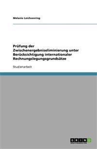 Prufung Der Zwischenergebniseliminierung Unter Berucksichtigung Internationaler Rechnungslegungsgrundsatze