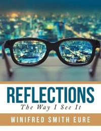 Reflections: The Way I See It
