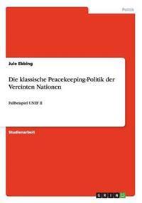 Die Klassische Peacekeeping-Politik Der Vereinten Nationen
