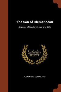 The Son of Clemenceau: A Novel of Modern Love and Life