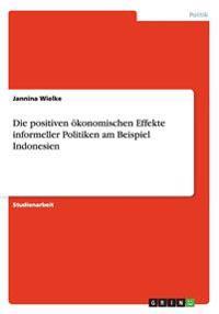 Die positiven ökonomischen Effekte informeller Politiken am Beispiel Indonesien