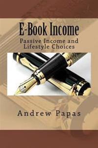 E-Book Income: Passive Income and Lifestyle Choices