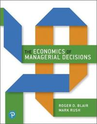 The Economics of Managerial Decisions