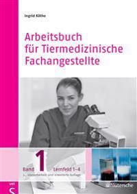 Arbeitsbuch für Tiermedizinische Fachangestellte 1