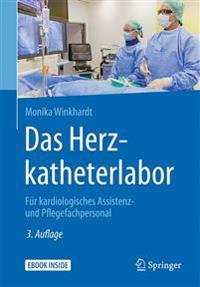Das Herzkatheterlabor: Fur Kardiologisches Assistenz- Und Pflegefachpersonal
