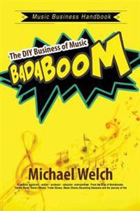 Music Business Handbook: The DIY Business of Music Badaboom