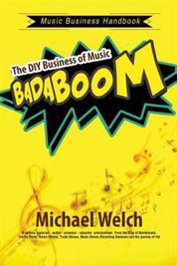 Music Business Handbook: The DIY Business of Music Badaboom