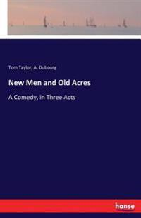 New Men and Old Acres