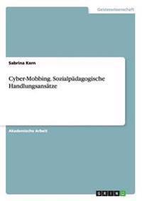 Cyber-Mobbing. Sozialpadagogische Handlungsansatze