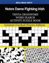 Notre Dame Fighting Irish Trivia Crossword Word Search Activity Puzzle Book: Greatest Football Players Edition