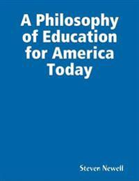 Philosophy of Education for America Today