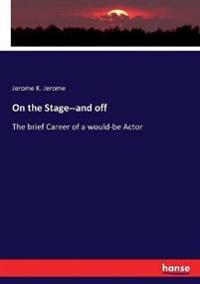 On the Stage--and off