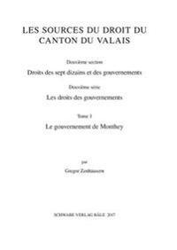 Sammlung Schweizerischer Rechtsquellen / Le Gouvernement de Monthey