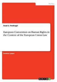 European Convention on Human Rights in the Context of the European Union Law