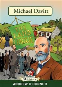 Michael Davitt the Land League